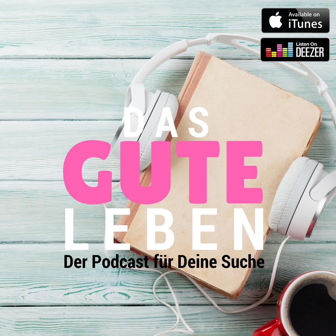 Das gute Leben - Dein Podcast